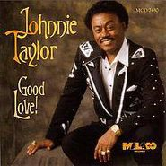 Johnnie Taylor, Good Love! (CD)