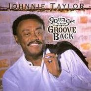 Johnnie Taylor, Gotta Get The Groove Back (CD)