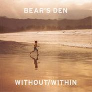 Bear's Den, Without/Within (LP)