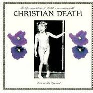 Christian Death, The Decomposition Of Violets: Live In Hollywood (CD)