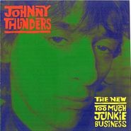 Johnny Thunders, The New Too Much Junkie Business (CD)
