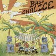 10 Ft. Ganja Plant , Bass Chalice (CD)