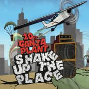 10 Ft. Ganja Plant , Shake Up The Place (CD)