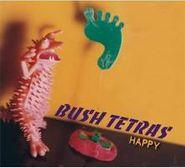 Bush Tetras, Happy (CD)