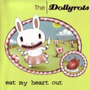 The Dollyrots, Eat My Heart Out (LP)