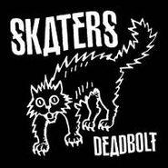 """Skaters, Deadbolt [BLACK FRIDAY] (7"""")"""