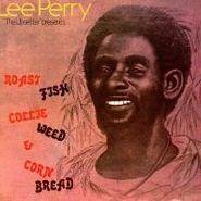 Lee Perry, Roast Fish, Collie Weed, & Corn Bread (LP)