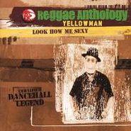 Yellowman, Look How Me Sexy (LP)