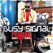 Busy Signal, Reggae Music Dubb'n Again (LP)