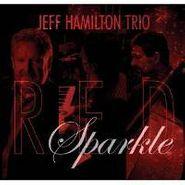 Jeff Hamilton, Red Sparkle (CD)
