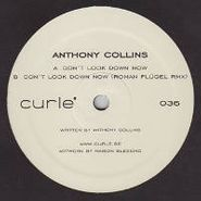 """Anthony Collins, Don't Look Down Now (12"""")"""