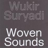 "Wukir Suryadi, Woven Sounds (7"")"