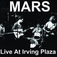 Mars, Live At Irving Plaza (LP)