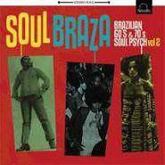 Various Artists, Soul Braza Brazilian 60's & 70's Soul Psych Vol. 2