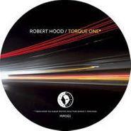 """Robert Hood, Torque One* (12"""")"""