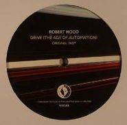 "Robert Hood, Drive (the Age Of Automation) (12"")"