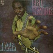 Ebo Taylor, Twer Nyame (LP)
