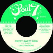 """Dolly Gilmore, Sweet Sweet Baby (7"""")"""