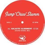 "Jump ""Chico"" Slamm, Galactic Alignment (12"")"