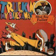 Blind Boy Fuller, Truckin' My Blues Away (LP)
