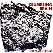 Full Blast, Crumbling Brain (LP)