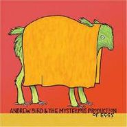 Andrew Bird, Mysterious Production Of Eggs (LP)