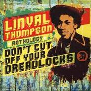 Linval Thompson, Don't Cut Off Your Dreadlocks (CD)