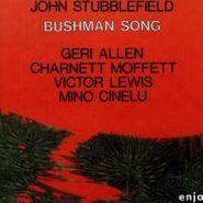 John Stubblefield, Bushman Song (CD)