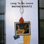 Wayne Krantz, Long To Be Loose (CD)