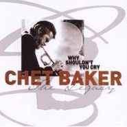 Chet Baker, Why Shouldn't You Cry (CD)
