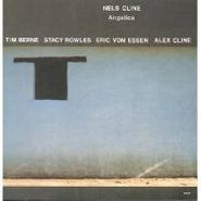 Nels Cline, Angelica (CD)