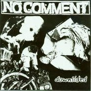 """No Comment, Downsided (7"""")"""