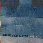 The Be Good Tanyas, Hello Love (CD)