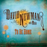 David Newman, To Be Home (CD)