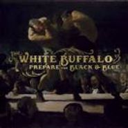 The White Buffalo, Prepare For Black & Blue (CD)