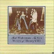 Rick Wakeman, The Six Wives of Henry VIII (CD)