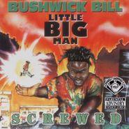 Bushwick Bill, Little Big Man-Chopped & Screw (CD)