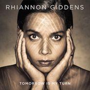 Rhiannon Giddens, Tomorrow Is My Turn (LP)
