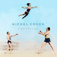 Nickel Creek, A Dotted Line (LP)