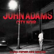John Adams, City Noir (CD)