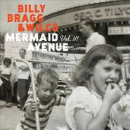 Billy Bragg, Mermaid Avenue Vol. 3 [BLACK FRIDAY 180 Gram Vinyl] (LP)