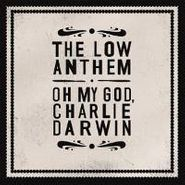 The Low Anthem, Oh My God Charlie Darwin (CD)