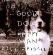 Bill Frisell, Good Dog Happy Man (LP)