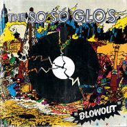 The So So Glos, Blowout (LP)