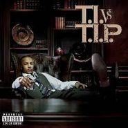 T.I., T.I Vs T.I.P (LP)