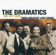 The Dramatics, Be My Girl: Their Greatest Love Songs (CD)