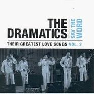 The Dramatics, Say The Word: Their Greatest Love Songs, Vol. 2 (CD)