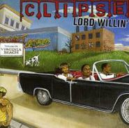 Clipse, Lord Willin' (CD)