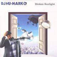 DJ Nu-Mark, Broken Sunlight (LP)