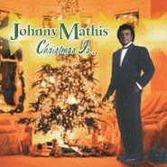 Johnny Mathis, Christmas Is... (CD)